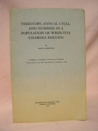 TERRITORY, ANNUAL CYCLE, AND NUMBERS IN A POPULATION OF WREN-TITS (CHAMAEA FASCIATA). Mary M....