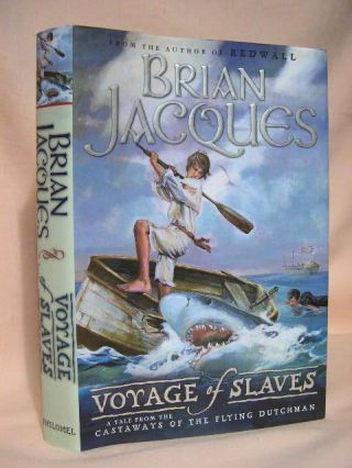 VOYAGE OF SLAVES; A TALE FROM THE CASTAWAYS OF THE FLYING DUTCHMAN. Brian Jacques.