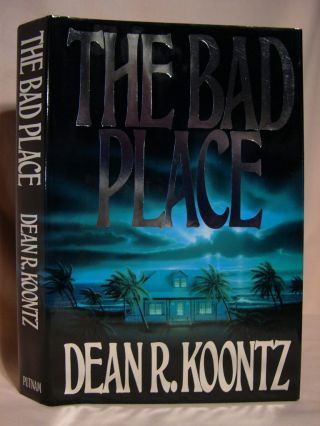 THE BAD PLACE. Dean R. Koontz
