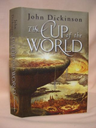 THE CUP OF THE WORLD. John Dickinson