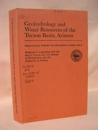 GEOHYDROLOGY AND WATER RESOURCES OF THE TUCSON BASIN, ARIZONA; GEOLOGICAL SURVEY WATER-SUPPLY...