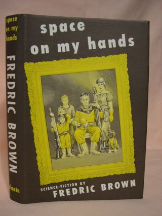 SPACE ON MY HANDS. Fredric Brown.