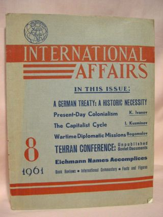 INTERNATIONAL AFFAIRS; A MONTHLY JOURNAL OF POLITICAL ANALYSIS. AUGUST, 1961