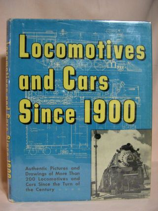 LOCOMOTIVES AND CARS SINCE 1900. Walter A. Lucas