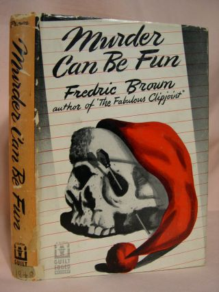 MURDER CAN BE FUN. Fredric Brown.