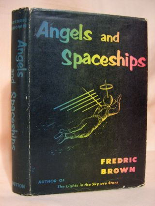 ANGELS AND SPACESHIPS. Fredric Brown.