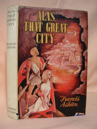 ALAS, THAT GREAT CITY. Francis Ashton
