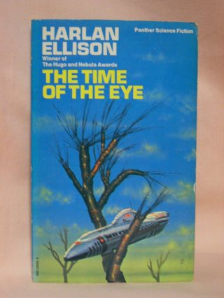 THE TIME OF THE EYE. Harlan Ellison