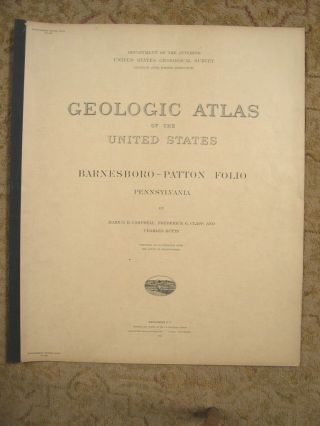 GEOLOGIC ATLAS OF THE UNITED STATES; BARNESBORO-PATTON FOLIO, PENNSYLVANIA; FOLIO 189. Marius R....