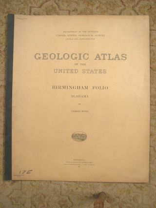 GEOLOGIC ATLAS OF THE UNITED STATES; BIRMINGHAM FOLIO, ALABAMA; FOLIO 175. Charles Butts, George...