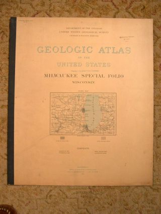 GEOLOGIC ATLAS OF THE UNITED STATES; MILWAUKEE SPECIAL FOLIO, WISCONSIN; FOLIO 140. William C. Alden, Charles D. Walcott.