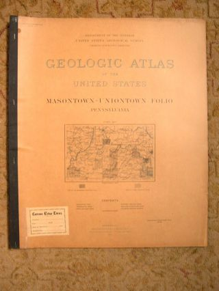 GEOLOGIC ATLAS OF THE UNITED STATES; MASONTOWN-UNIONTOWN FOLIO, PENNSYLVANIA; FOLIO 82. Marius R....