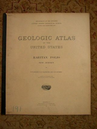 GEOLOGIC ATLAS OF THE UNITED STATES; RARITAN FOLIO, NEW JERSEY; FOLIO 191. W. S. Bayley, H. B....