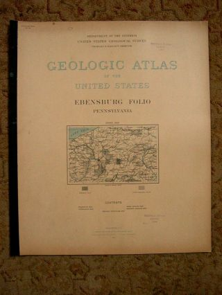 GEOLOGIC ATLAS OF THE UNITED STATES; EBENSBURG FOLIO, PENNSYLVANIA; FOLIO 133. Charles Butts,...