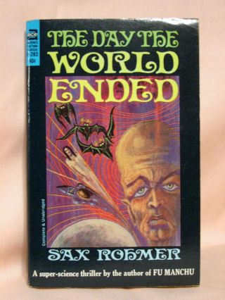 THE DAY THE WORLD ENDED. Sax Rohmer