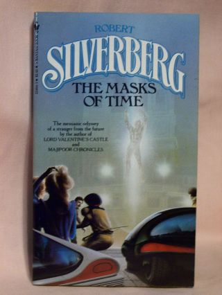 THE MASKS OF TIME. Robert Silverberg