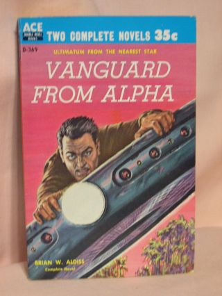 VANGAURD FROM ALPHA bound with THE CHANGLING WORLDS. Brian W. Aldiss, Kenneth Bulmer