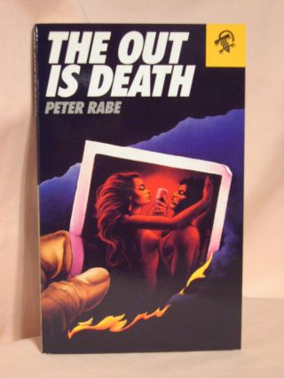 THE OUT IS DEATH. Peter Rabe
