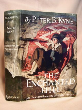 THE ENCHANTED HILL. Peter B. Kyne.
