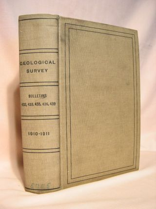 UNITED STATES GEOLOGICAL SURVEY BULLETINS NOS. 432, 433, 435, 436, 439. William H. Emmons, George...
