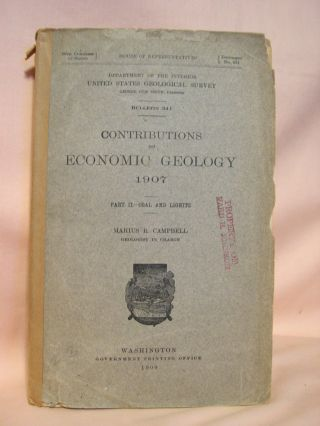 CONTRIBUTIONS TO ECONOMIC GEOLOGY 1907, PART II, COAL AND LIGNITE; BULLETIN 341. Marius Campbell