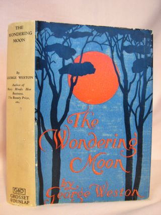 THE WONDERING MOON. George Weston