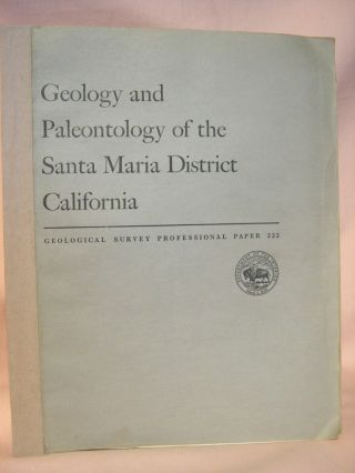 GEOLOGY AND PALEONTOLOGY OF THE SANTA MARIA DISTRICT, CALIFORNIA; INCLUDING A SUMMARY OF THE...