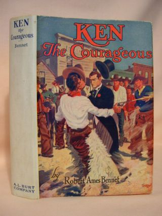KEN THE COURAGEOUS. Robert Ames Bennet