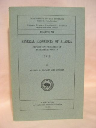 MINERAL RESOURCES OF ALASKA, REPORT ON PROGRESS OF INVESTIGATIONS IN 1919: GEOLOGICAL SURVEY...