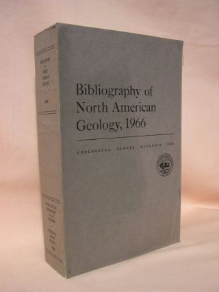 BIBLIOGRAPHY OF NORTH AMERICAN GEOLOGY, 1966: GEOLOGICAL SURVEY BULLETIN 1266