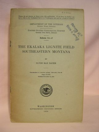 THE EKALAKA LIGNITE FIELD, SOUTHEASTERN MONTANA; GEOLOGICAL SURVEY BULLETIN 751-F. Clyde Max Bauer