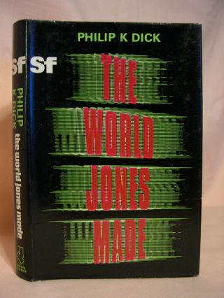 THE WORLD JONES MADE. Philip K. Dick.