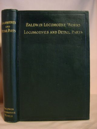ILLUSTRATED CATALOGUE OF LOCOMOTIVES AND DETAIL PARTS: CODE WORD - MEDDIX. Baldwin Locomotive Works