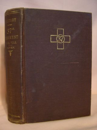 HISTORY OF THE THIRTY-SEVENTH REGIMENT MASS. VOLUNTEERS, IN THE CIVIL WAR OF 1861-1865. James L....