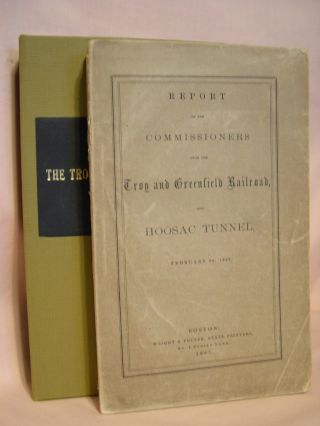 REPORT OF THE COMMISSIONERS UPON THE TROY AND GREENFIELD RAILROAD AND HOOSAC TUNNEL, TO HIS...
