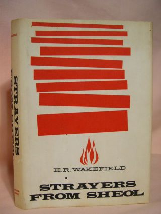STRAYERS FROM SHEOL. H. R. Wakefield