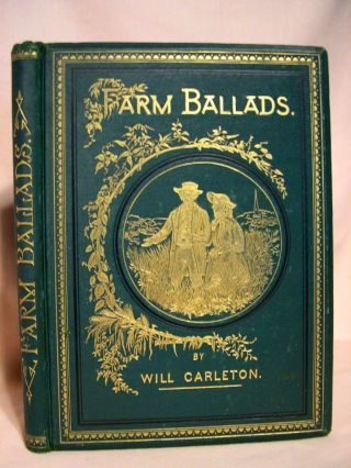 FARM BALLADS. Will Carleton