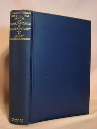 THE CIVIL WAR JOURNAL AND CORRESPONDENCE OF MATTHIAS BALDWIN COLTON. Matthias Baldwin. Jessie...