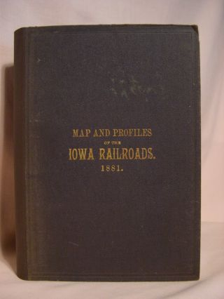 MAP AND PROFILES OF THE IOWA RAILROADS, 1881