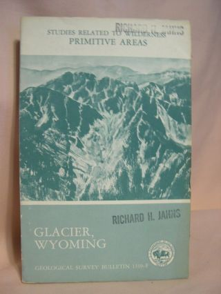 MINERAL RESOURCES OF THE GLACIER PRIMITIVE AREA, WYOMING; GEOLOGICAL SURVEY BULLETIN 1319-F. H....
