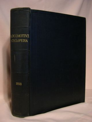 LOCOMOTIVE CYCLOPEDIA OF AMERICAN PRACTICE, 1938. Roy V. Wright