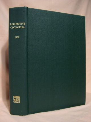 LOCOMOTIVE CYCLOPEDIA OF AMERICAN PRACTICE, 1925. Roy V. Wright