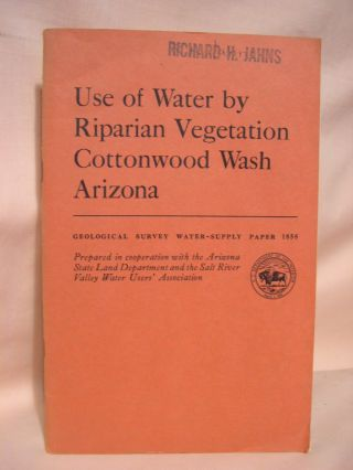 USE OF WATER BY RIPARIAN VEGETATION, COTTONWOOD WASH, ARIZONA, with a secton on VEGETATION:...