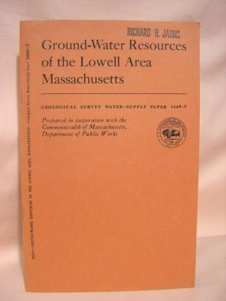 GROUND-WATER RESOURCES OF THE LOWELL AREA, MASSACHUSETTS: GEOLOGICAL SURVEY WATER-SUPPLY PAPER...