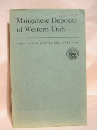 MANGANESE DEPOSITS OF WESTERN UTAH; GEOLOGICAL SURVEY BULLETIN 979-A. Max D. Crittenden, Jr.