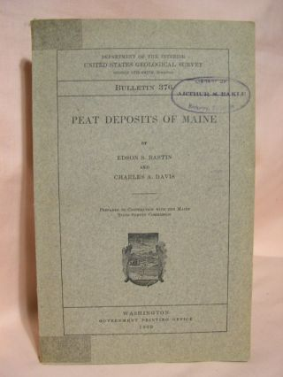 PEAT DEPOSITS OF MAINE; GEOLOGICAL SURVEY BULLETIN 376. Edson S. Bastin, Charles A. Davis