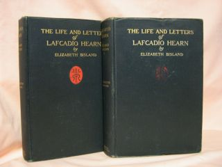 THE LIFE AND LETTERS OF LAFCADIO HEARN: VOLUMES I & II. Elizabeth Bisland, Lafcadio Hearn