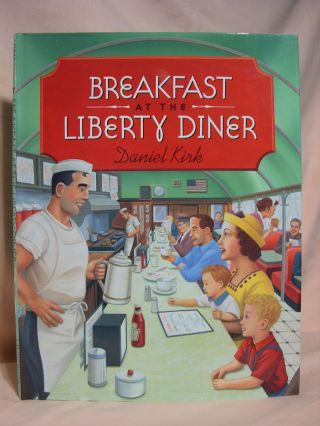 BREAKFAST AT THE LIBERTY DINER. Daniel Kirk
