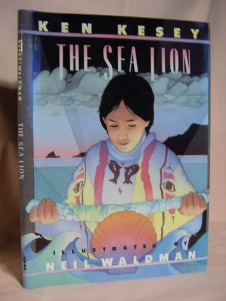 THE SEA LION: A STORY OF THE SEA CLIFF PEOPLE. Ken Kesey