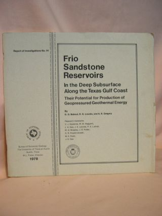 FRIO SANDSTONE RESERVOIRS IN THE DEEP SUBSURFACE ALONG THE TEXAS GULF COAST; THEIR POTENTIAL FOR...